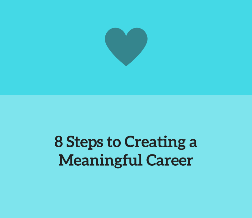 8 Steps to Creating a Meaningful Career.png