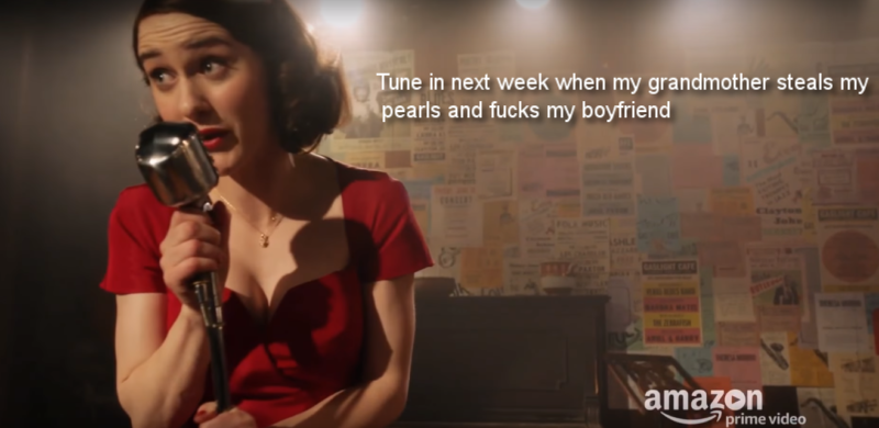 From  The Marvelous Mrs. Maisel : A scene from one of Midge's storm of swearing, rage and wit (Text: dialog from scene)   (Screengrab)