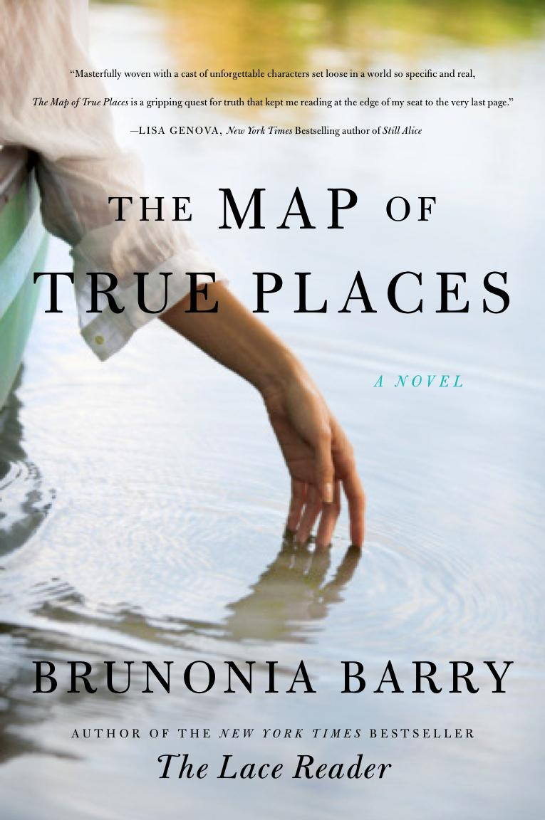 The Map of True Places by Brunonia Barry