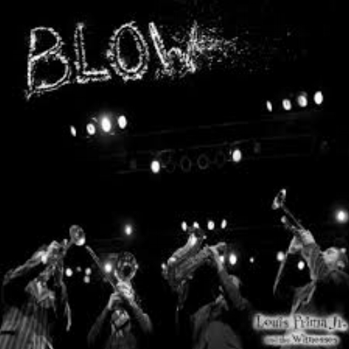 "Louis Prima Jr. & The Witnesses "" Blow"" - Engineered & Mixed"