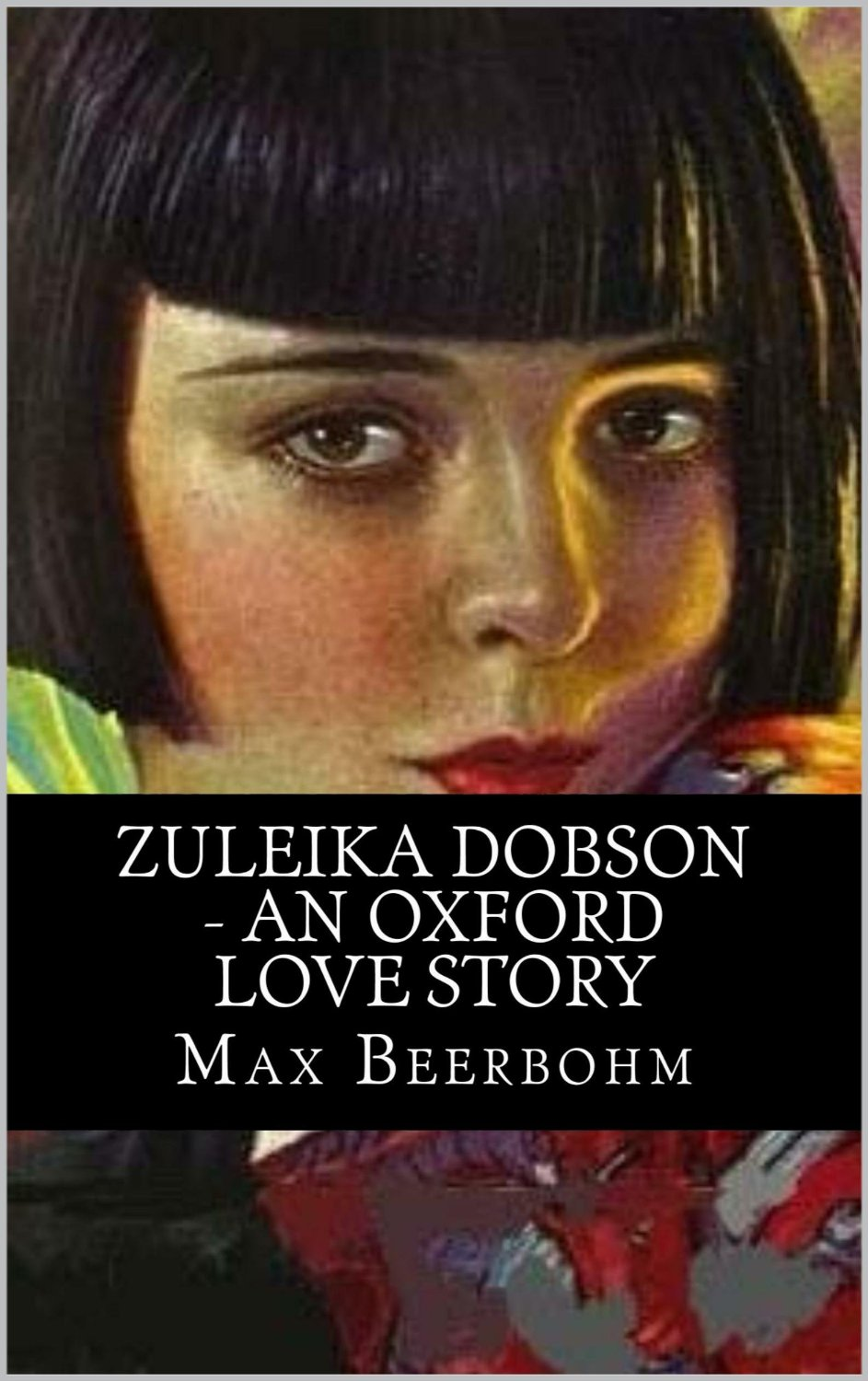 An image of a cover for Zuleika Dobson by Max Beerbohm, curiously enough sporting the image of Colleen Moore.