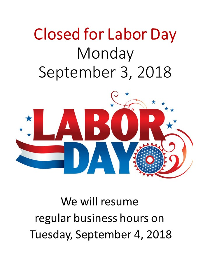 Closed for Labor Day, Monday, September 3, 2018.