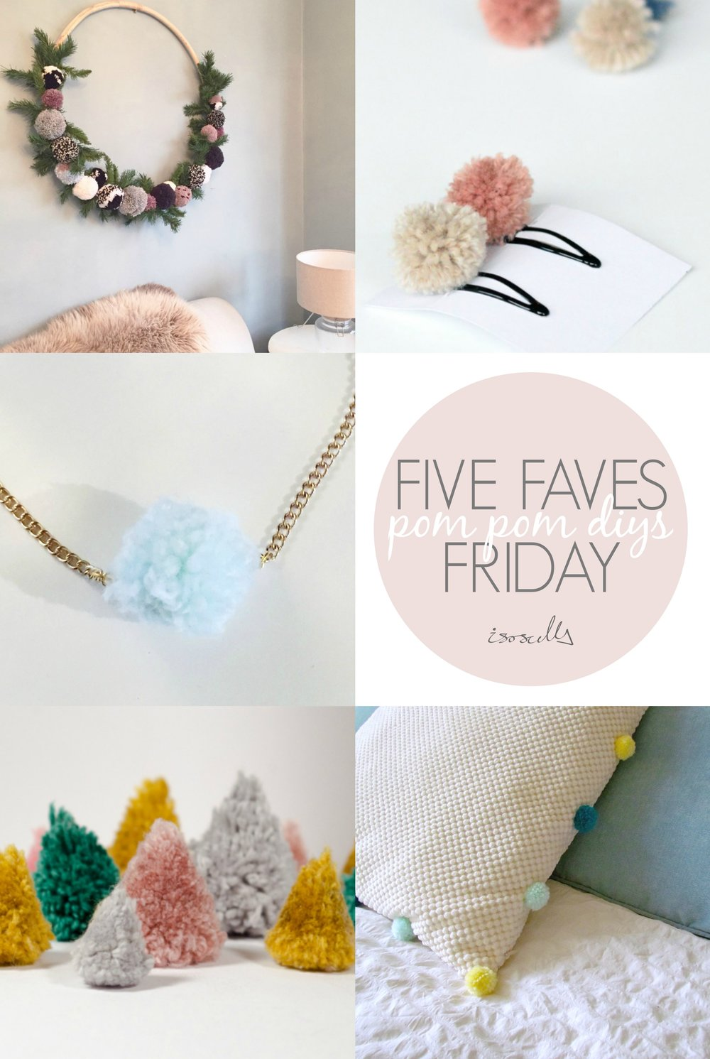 Five Faves Friday - Pom Pom DIYs by Isoscella