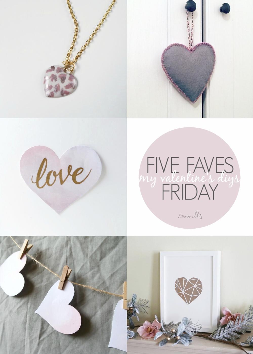 Five Faves Friday - My Valentine's DIYs - Isoscella