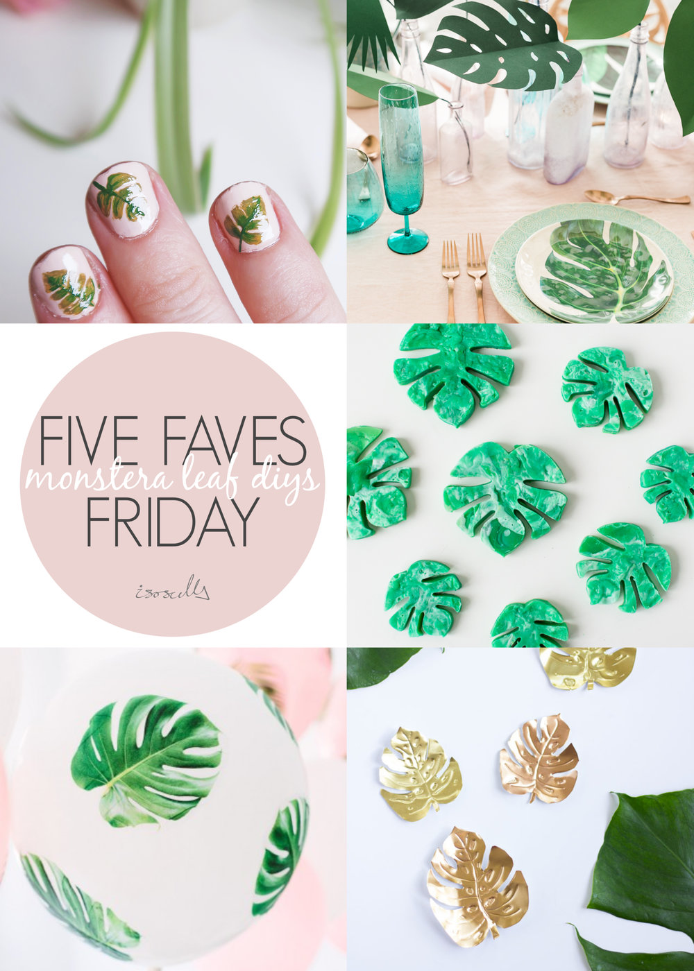Five Faves Friday - Monstera Leaf DIYS - Isoscella