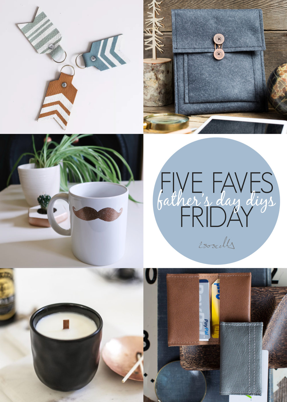 Five Faves Friday - Father's Day DIYs - Isoscella