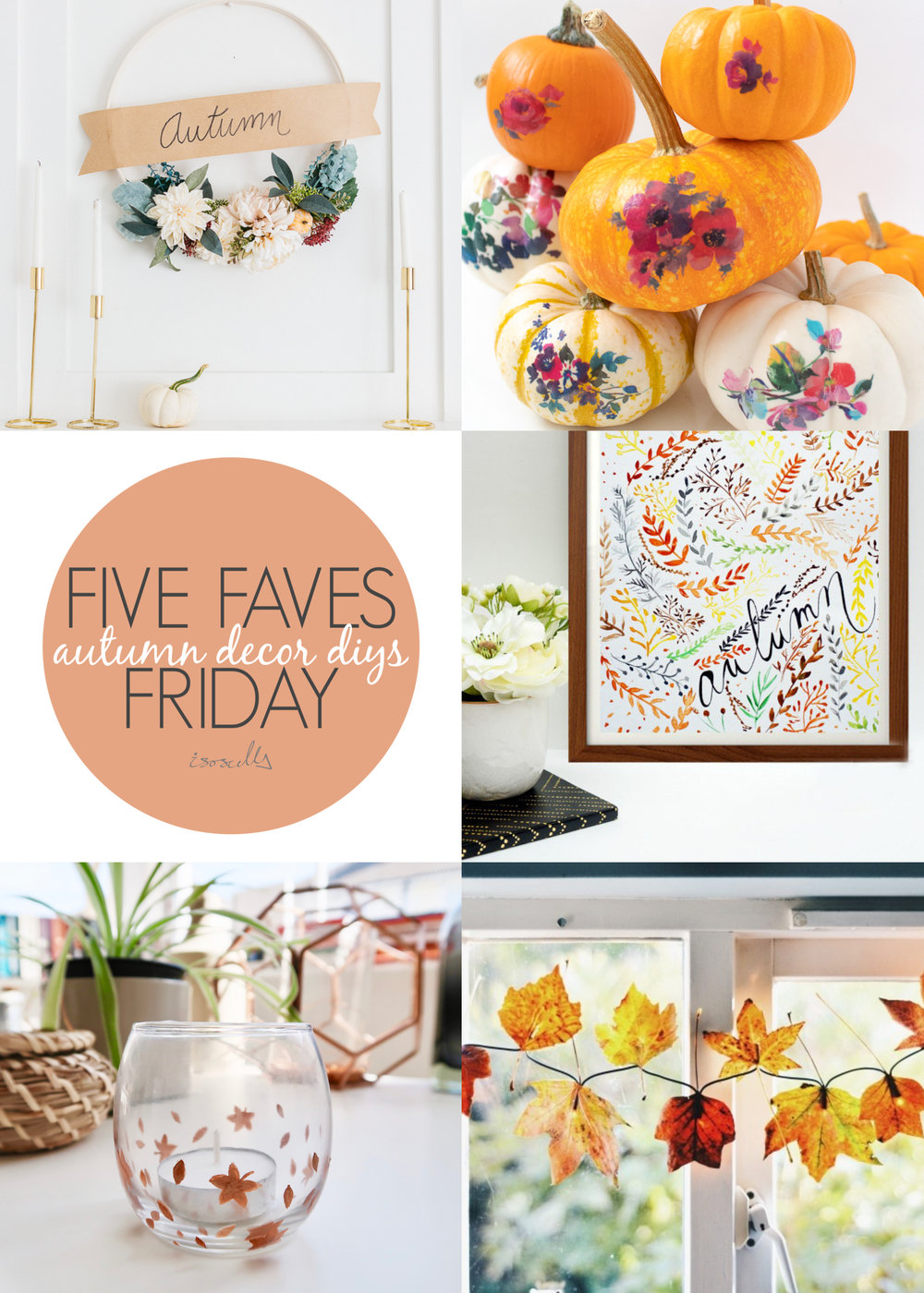 Five Faves Friday - Autumn Decor DIYs - Isoscella
