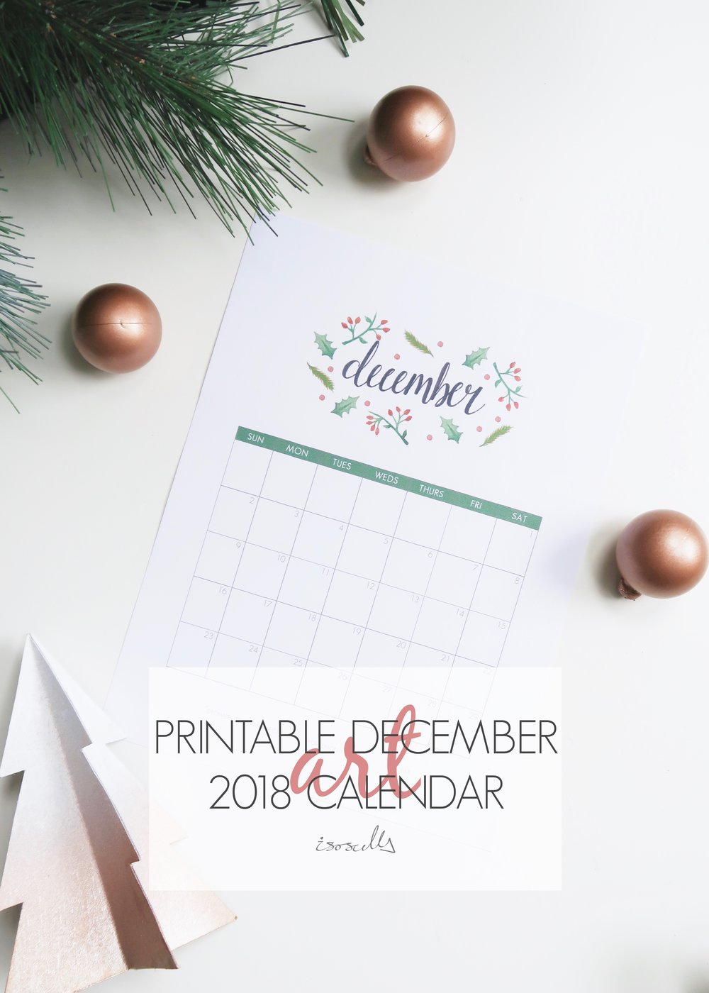 Printable December 2018 Calendar by Isoscella