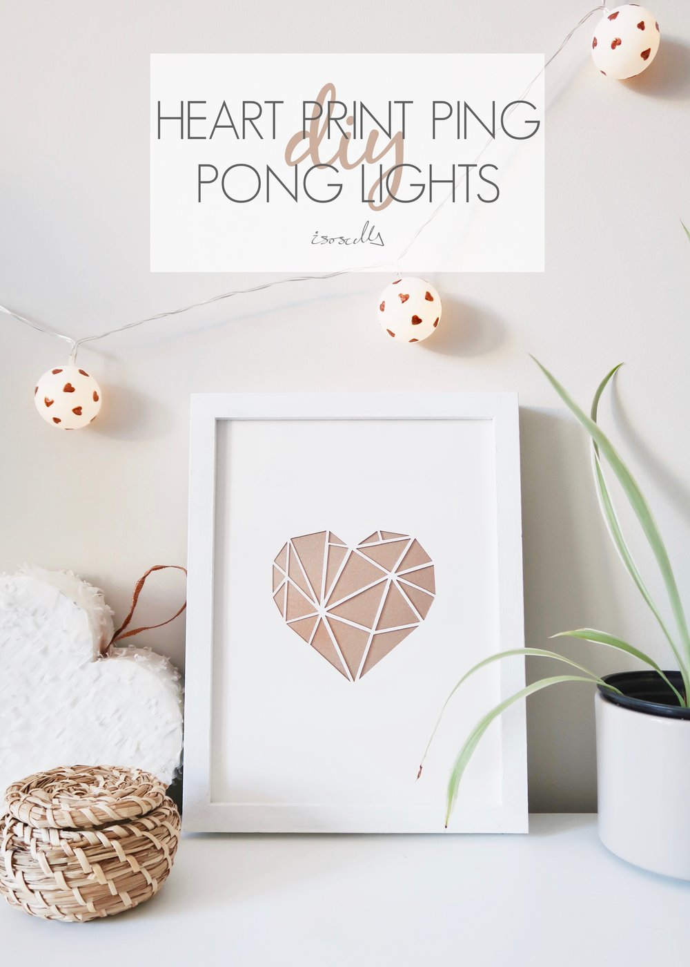 DIY Heart Print Ping Pong Lights by Isoscella