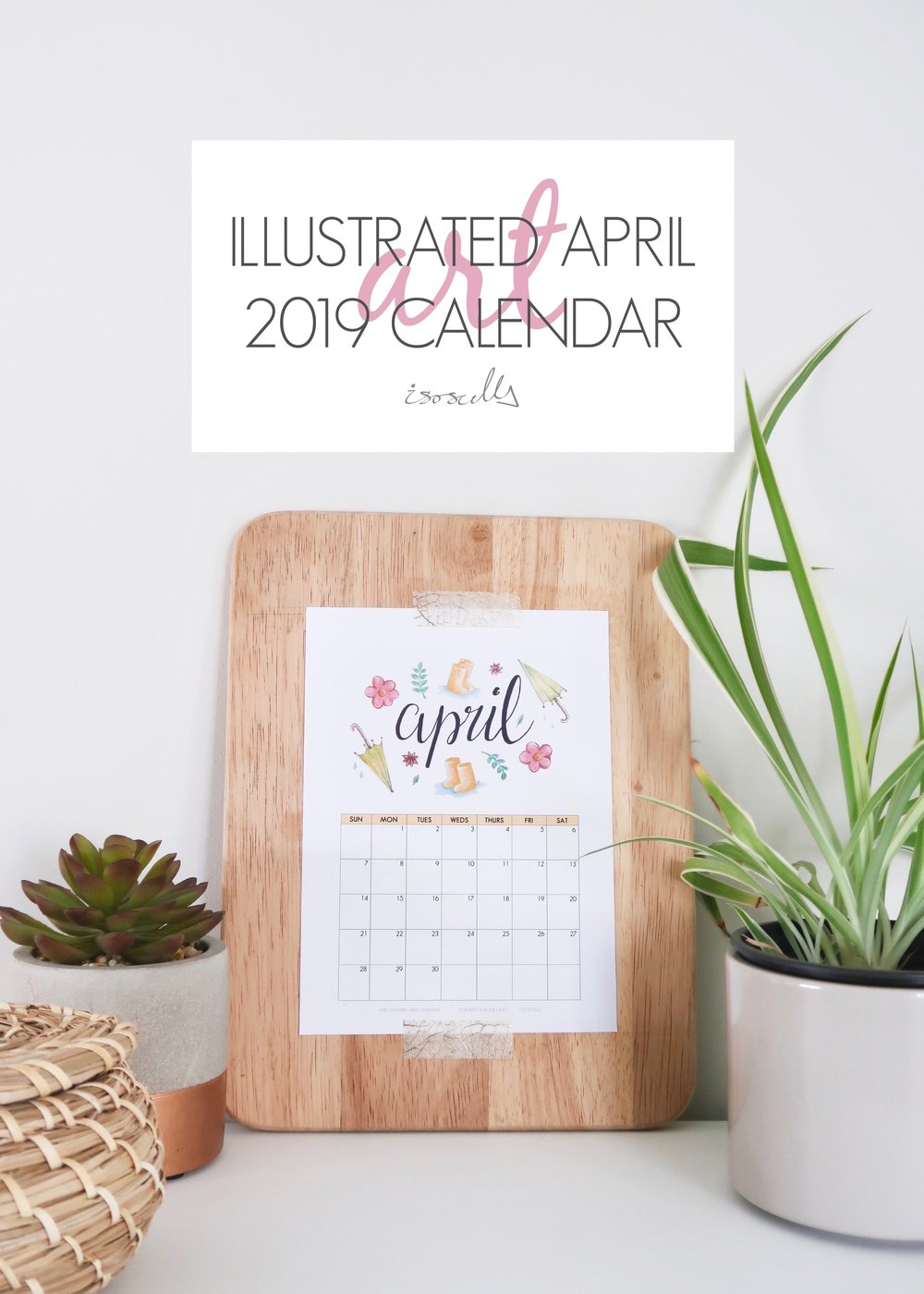 Illustrated April 2019 Calendar by Isoscella
