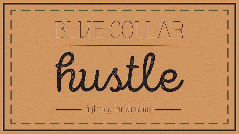 Blue Collar Hustle