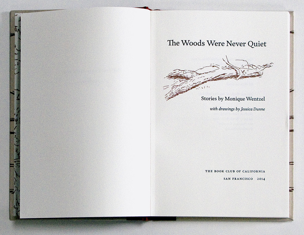 The Woods Were Never Quiet  2014 Published by the Book Club of California  Purchase