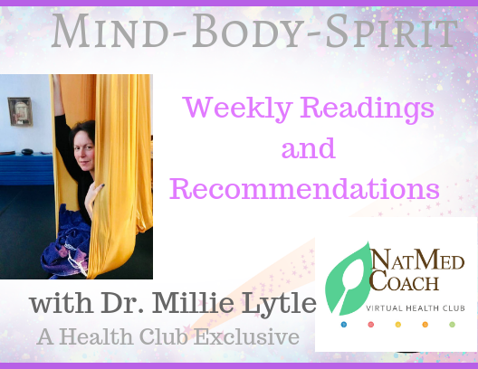 Mind-Body-Spirit Weekly Recommendations with Dr. MillieLytle.png
