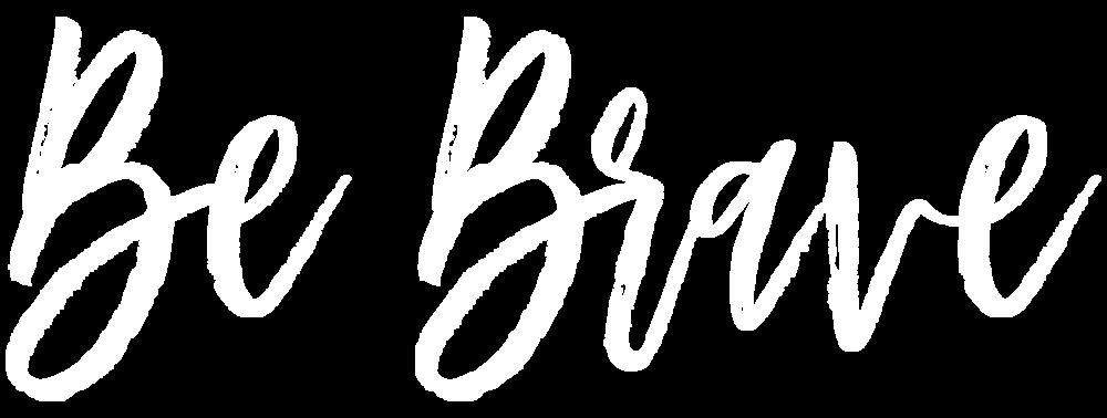 BeBrave.png