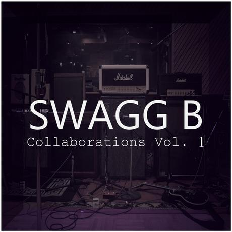 Swagg B - Collaborations Vol. 1