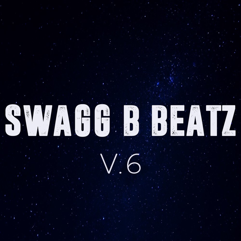 Swagg B Beatz Vol. 6