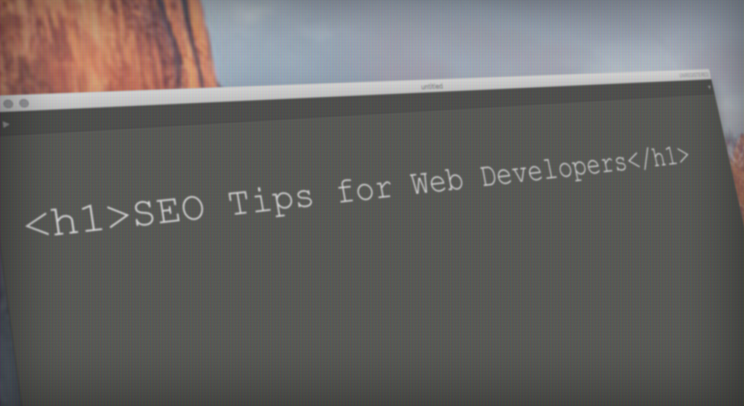 SEO Tips for Web Developers