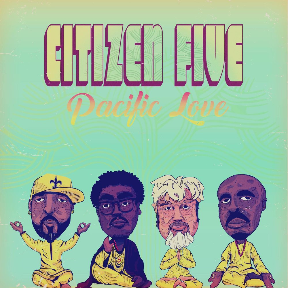 Pacific Love EP - For their debut EP, the experimental soul band CitizenFive digs deep. The New Orleans roots of singer/percussionist Nate