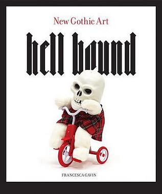 Hell Bound: New Gothic Art (2008)