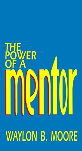 the power of a mentor - waylon moore.jpg
