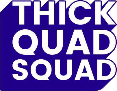 Thick Quad Squad