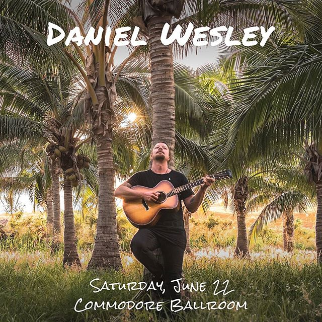 JUST ANNOUNCED: @theDanielWesley is coming to the @CommodoreBallroom  on Saturday, June 22! Join the Facebook event for presale password and more info.