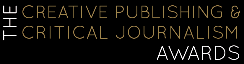 THE CREATIVE PUBLISHING & CRITCAL JOURNALISM AWARDS