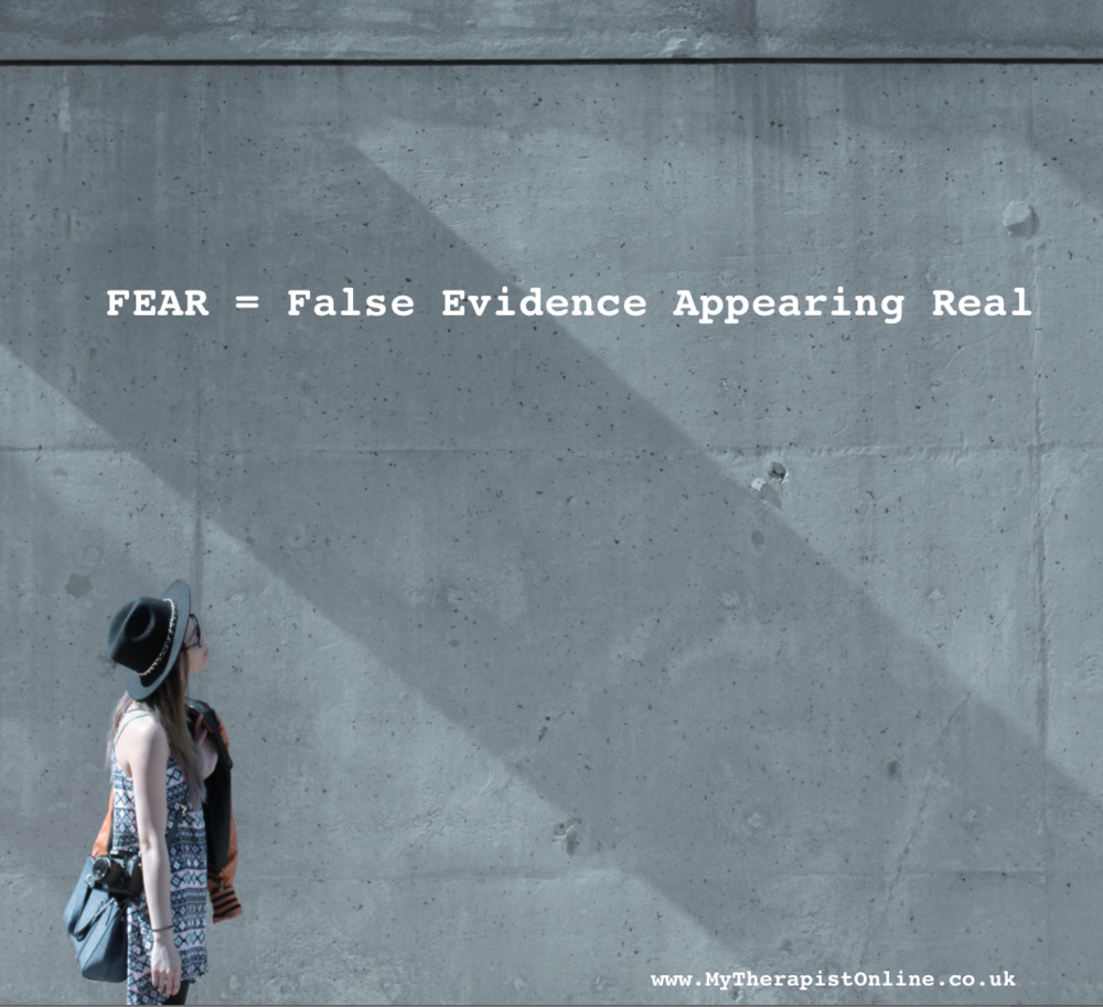 My Therapist Online image - FEAR - False evidence appearing real