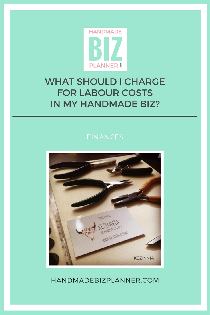 handmade-biz-planner-what-should-i-charge-for-labour-costs-in-my-handmade-biz