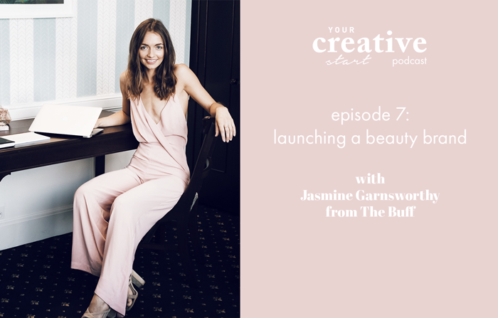 Your-Creative-Start-Podcast_Launching-a-beauty-brand-with-Jasmine-Garnsworthy-from-The-Buff.png