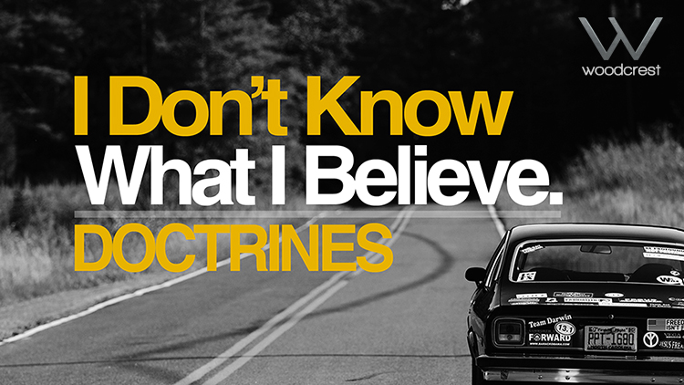 I Don't Know What I Believe. Doctrines
