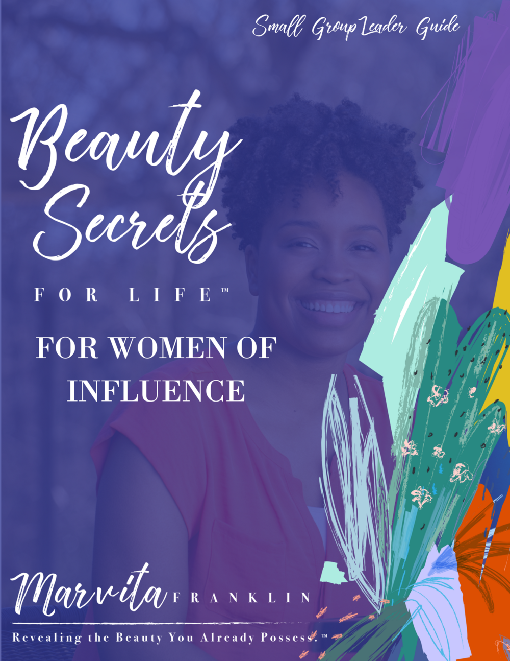 COMING 2019! - Beauty Secrets for Life for Women of Influence™ will highlight the practical application of God's Word to our everyday leadership encounters. These nine beauty secrets will strengthen our identity as women called to lead in every sector of life.