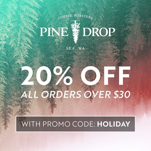 "Save 20% on all orders over $30 from now until December 1st.  Enter the promo code ""HOLIDAY"" at checkout. Free shipping as well. Happy Holidays. #pinedropcoffee"