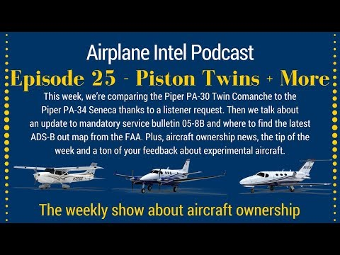 Ep 025 - The Piper Twin Comanche and Seneca + More — The Prebuy Guys