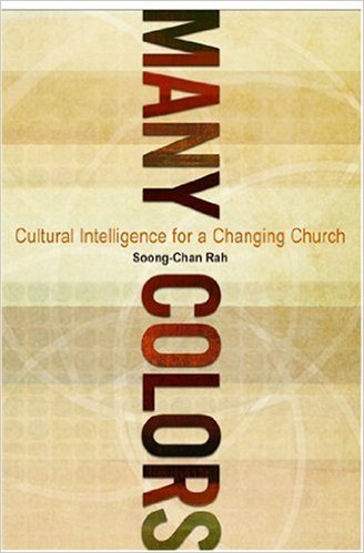 Soong Chan Rah's book,  Many Colors: Cultural Intelligence for a Changing Church , explores what Christians need to know and do to engage across racial lines in ways that are loving and respectful.