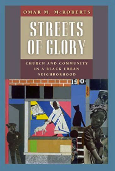 Streets of Glory: Church and Community in a Black Urban Neighborhood   by Omar McRoberts, 2003. McRoberts studied the relationship between churches and the community in the Four Corners area.