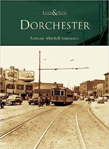 Sammarco's   Dorchester: Then and Now  , 2005.