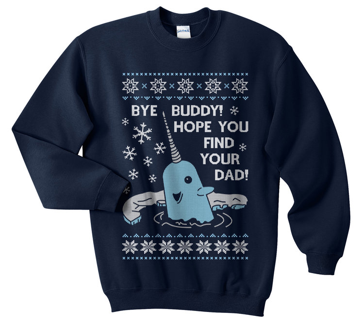 Bye Buddy Hope You Find Your Dad Elf Uger The Christmas Ugly