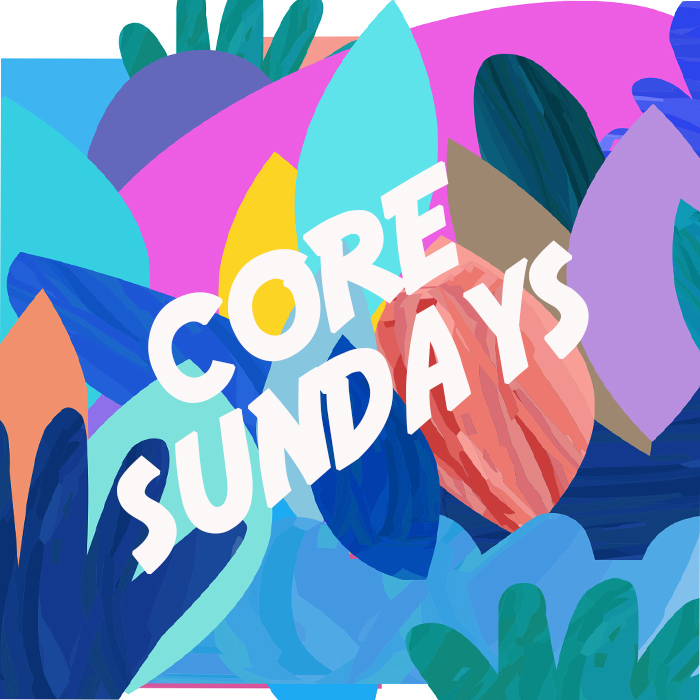 Core Sundays.