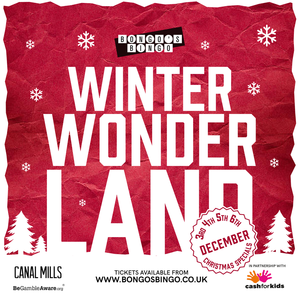 Bongo's Bingo's Winter Wonderland - Leeds - 3rd, 4th, 5th and 6th Dec, Canal Mills.png