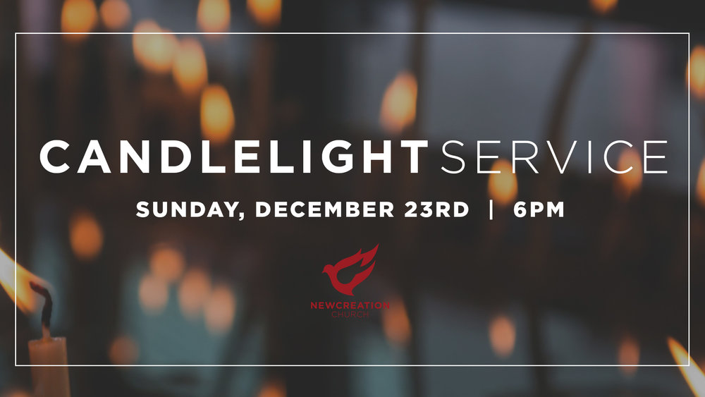 Join us Sunday, December 23rd as we celebrate the birth of Jesus Christ.  We will not have Children's ministry available for the Candlelight Service.