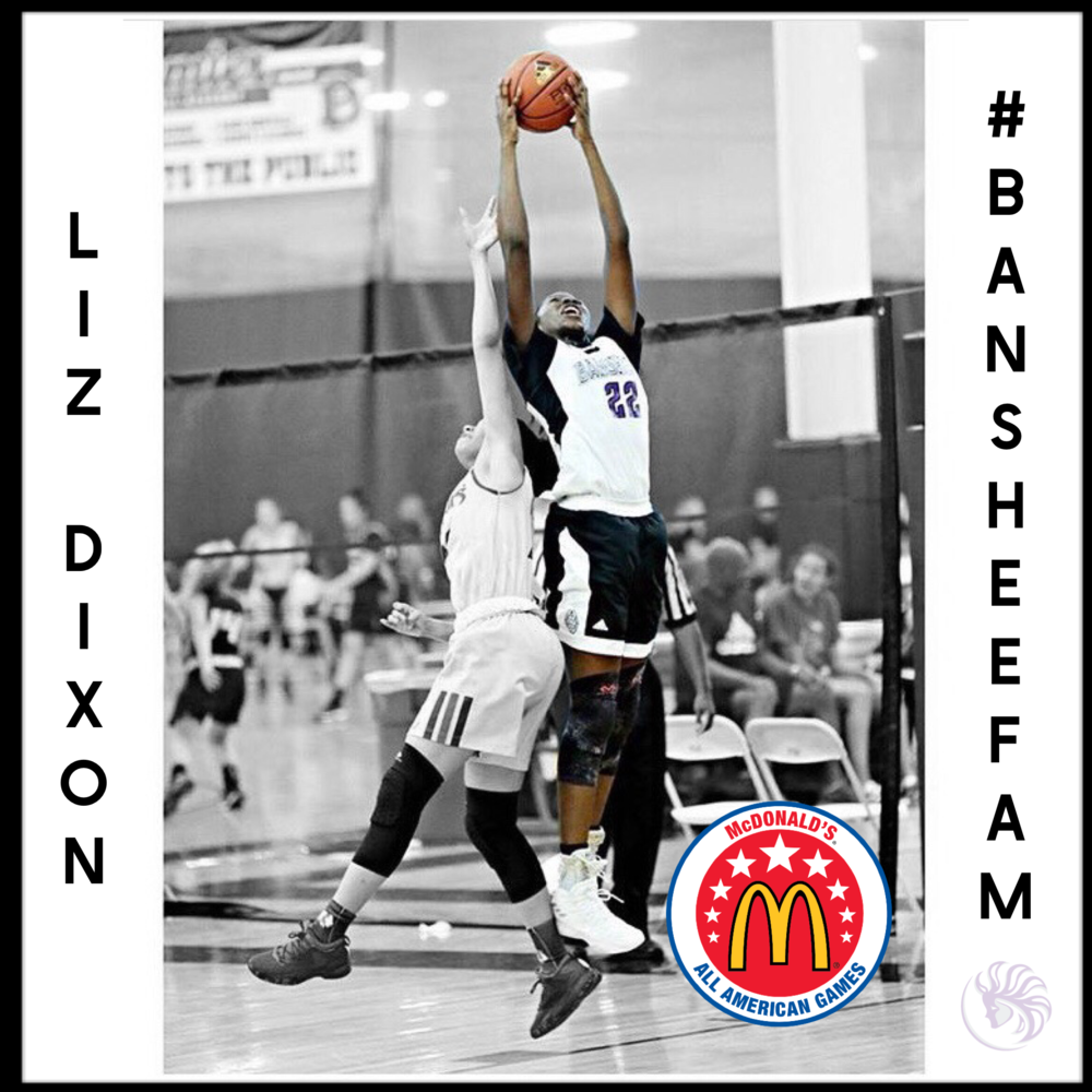 Elizabeth Dixon - We are so proud to announce that Liz Dixon has been selected to play for the West squad in the 2018 McDonalds All American game. She dominated the summer circuit this past year due to her hard work and preparation. This is our first of many McDonalds All Americans.
