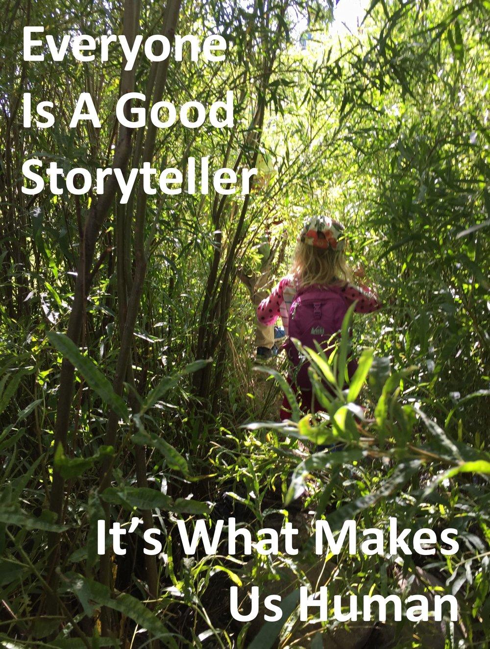 Everyone Is A Good Storyteller.jpg