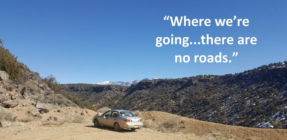 Where we're going there are no roads.jpg