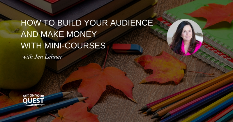 How to Build your Audience and Make Money With Mini-Courses
