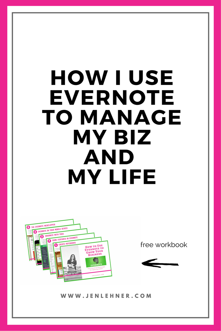 How I Use Evernote to Organize My Biz and My Life
