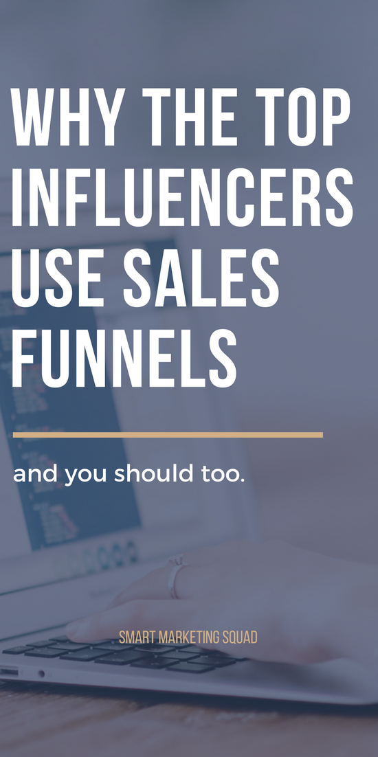 https://www.smartmarketingsquad.com/2017/09/12/why-top-influencers-use-sales-funnels/