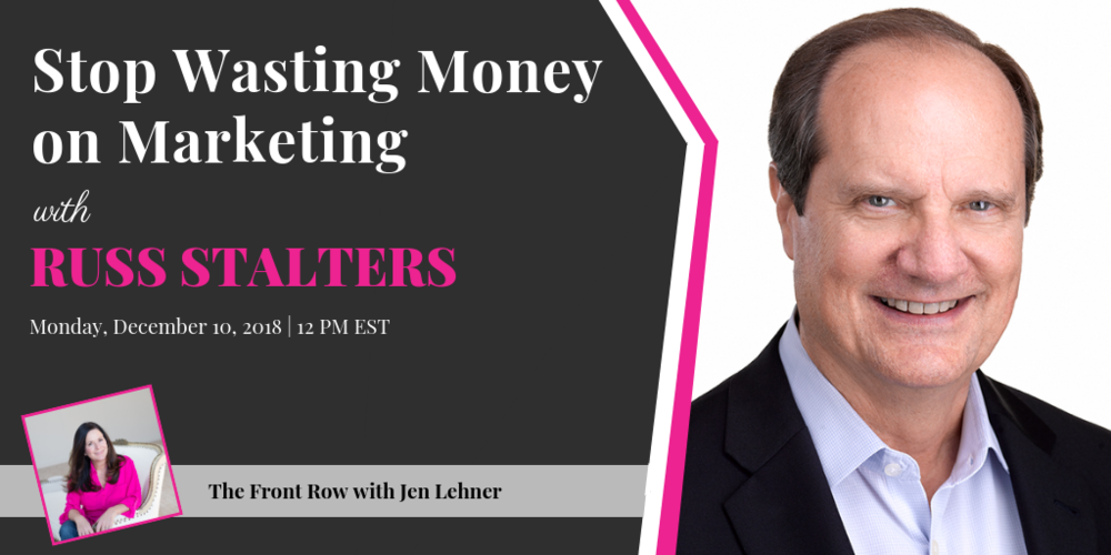 Register here:    Stop Wasting Money on Marketing    December 10, 2018 at 12 PM EST