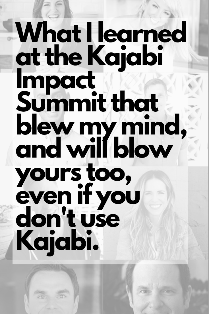 What I learned at the Kajabi Impact Summit that blew my mind, and will blow yours too, even if you don't use Kajabi..png