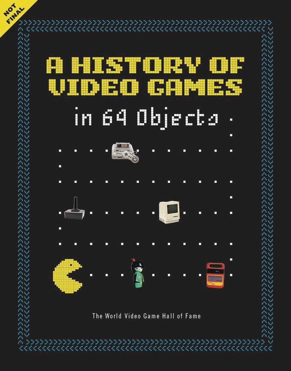 HISTORY OF VIDEO GAMES IN 64 OBJECTS HC.jpg